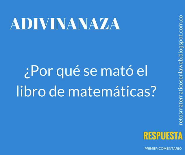 Competencias matemáticas básicas adivinanza: ¿Por qué se mató el libro de matemáticas?
