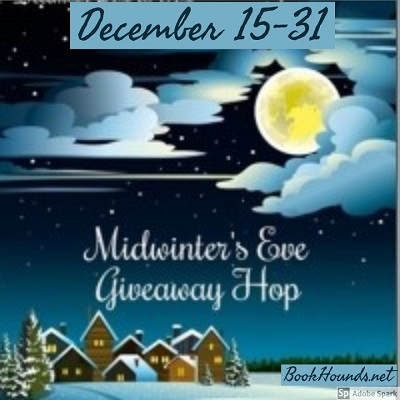 MIDWINTER'S EVE GIVEAWAY HOP!! STARTS DEC. 15th, ENDS DEC. 31st!!!