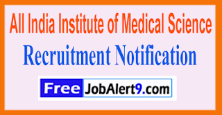 AIIMS All India Institute of Medical Science Recruitment Notification 2017 Last Date 28-06-2017