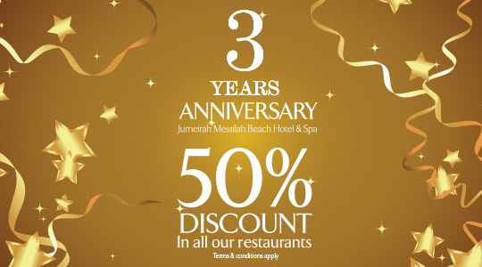 Jumeirah Messillah Beach Hotel Spa Celebrates Its 3 Year Anniversary With A 50 Restaurant