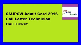 SSUPSW Admit Card 2016 Call Letter Technician Hall Ticket