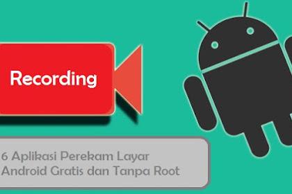 6 Aplikasi Perekam Layar Android Gratis dan Tanpa Root