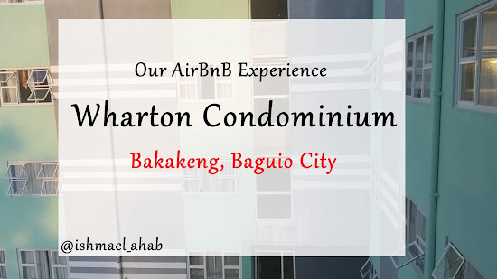 Our AirBnB Experience in Wharton Condominium, Baguio City