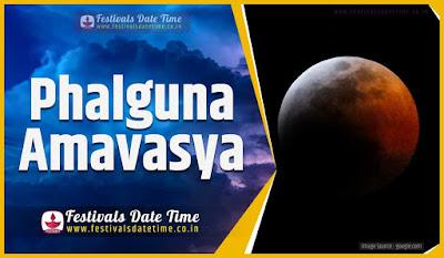 2020 Phalguna Amavasya Date and Time, 2020 Phalguna Amavasya Festival Schedule and Calendar
