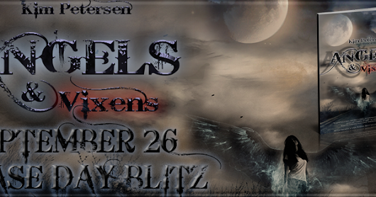 Angels and Vixens by Kim Peterson: Release Day Blitz