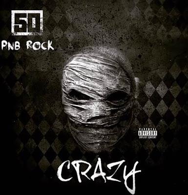 Download: 50 Cent – 'Crazy' (Feat. PnB Rock)