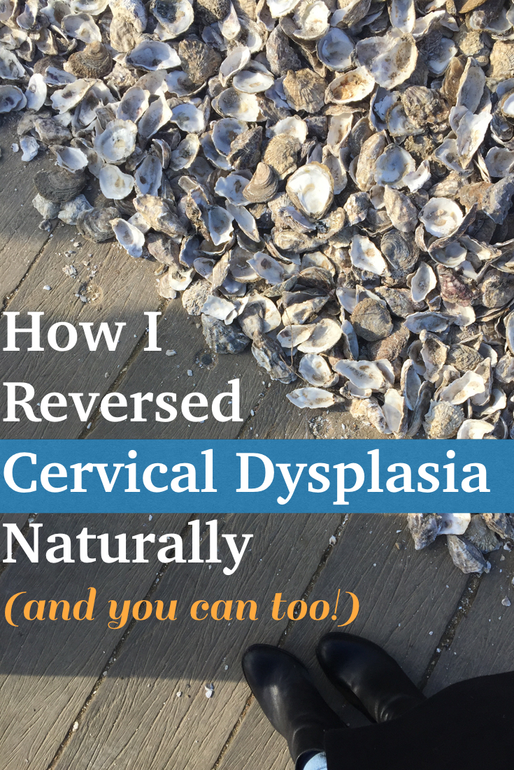 How I Reversed Cervical Dysplasia Naturally (Part 1) | The