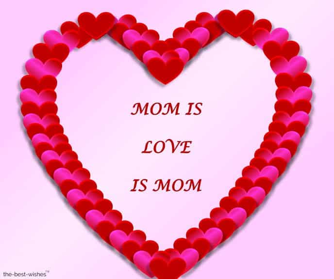 mom is love is mom