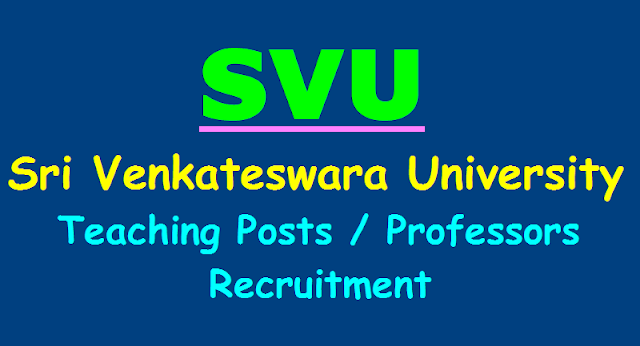 SVU Recruitment, Sri Venkateswara University Teaching Posts /Professors Recruitment 2017, SVU Professors recruitment, SVU Teaching Posts Recruitment 2017, Sri Venkateswara University Teaching Posts Recruitment 2017