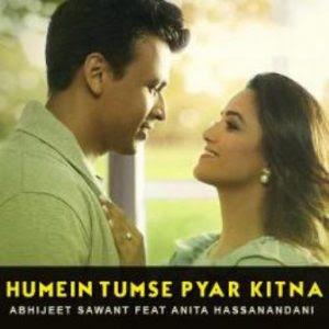 Humein Tumse Pyar Kitna – Abhijeet Sawant