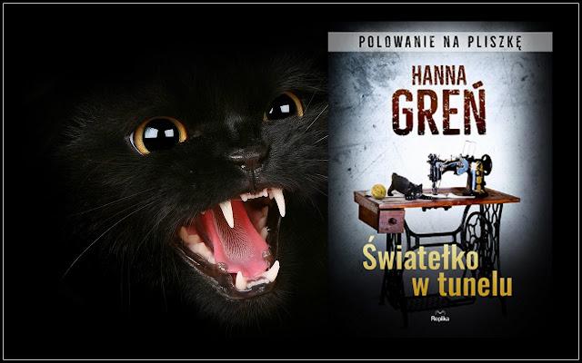 """""""Światełko w tunelu. Polowanie na Pliszkę"""" Hanna Greń [PRZEDPREMIEROWO + PATRONAT]"""