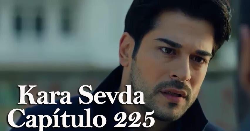 Kara Sevda Amor Eterno Capítulo 225 Segunda Temporada