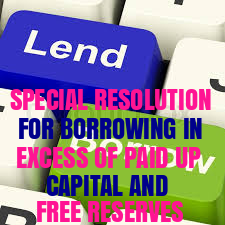 Special-Resolution-Borrowing-in-Excess-of-Paid-up-Capital-and-Free-Reserves