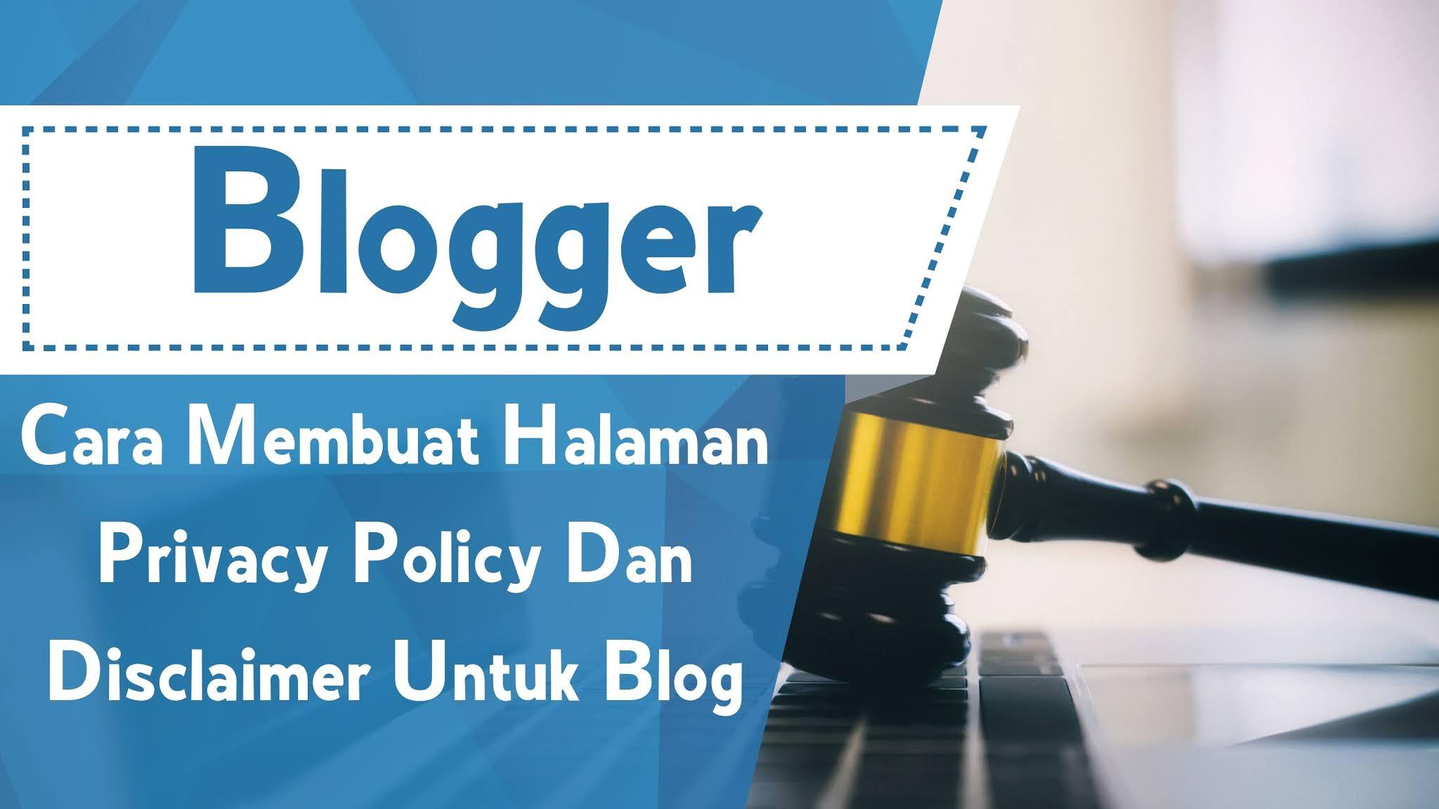 Cara Membuat Halaman Privacy Policy Dan Disclaimer Untuk Blog
