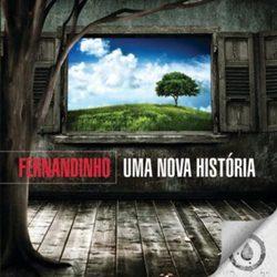 Fernandinho – Uma Nova História (2009) CD Completo