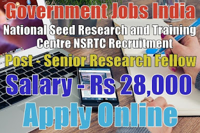 National Seed Research and Training Centre NSRTC Recruitment 2017