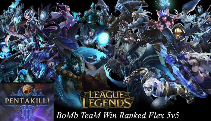 Ranked Flex 5v5 - BoMb TeaM - League of Legends | LoL