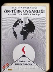 Haluk Tarcan - Tarihin Başladığı Ön-Türk Uygarlığıi Resmi Tarihin Çöküşü