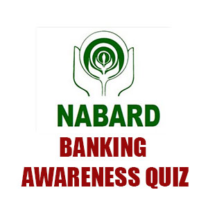Banking Awareness Quiz for NABARD Grade-A Exam | 26.03.18