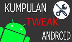 13 Tweak Ampuh Untuk Android