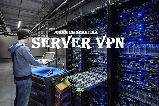 5 Server VPN Paling Digemari Dan Sering Digunakan - JOKAM INFORMATIKA