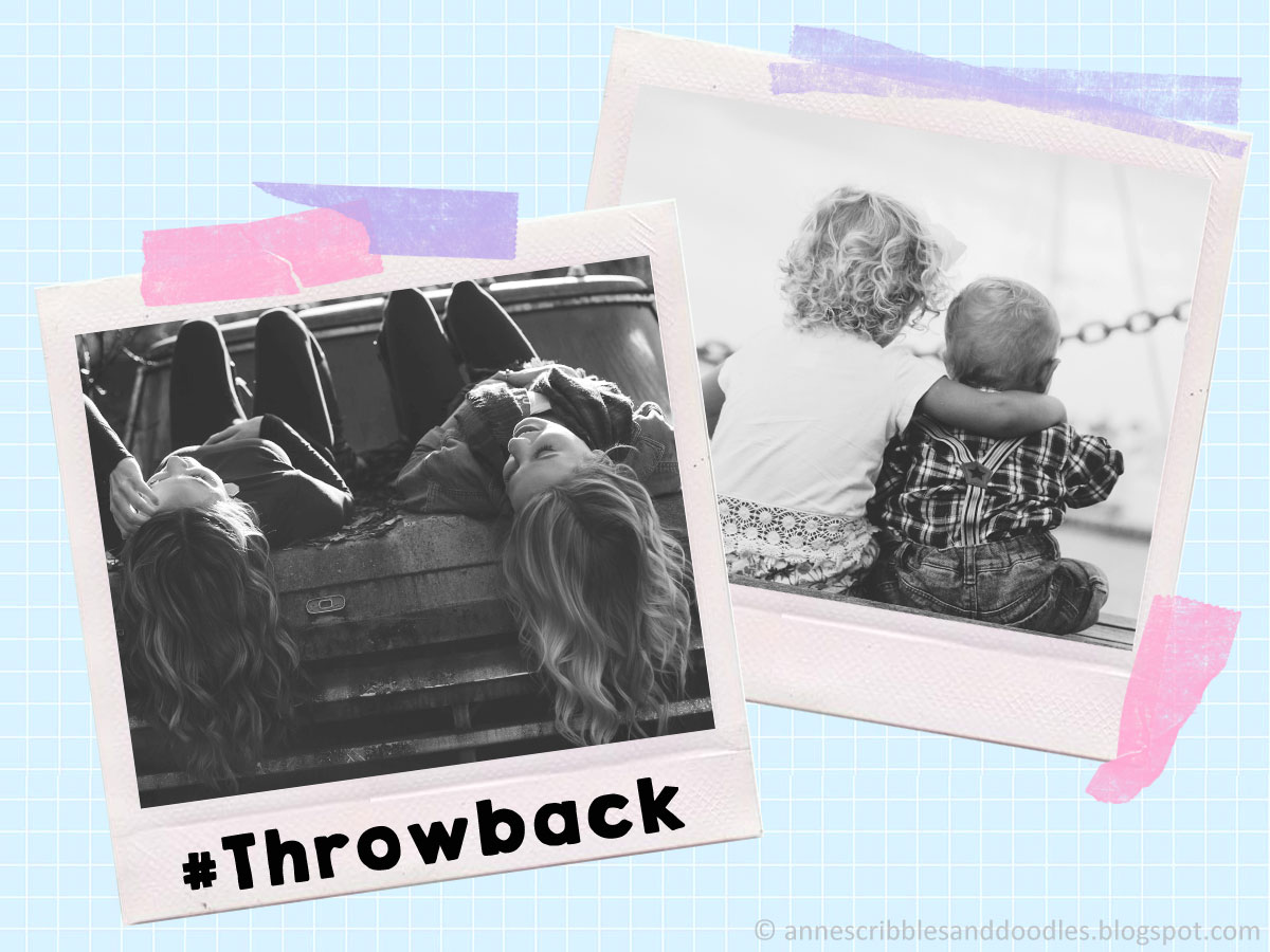 5 Hashtags for Your Next Bestie Photo: #Throwback | Anne's Scribbles and Doodles