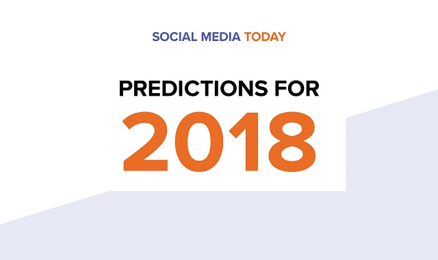 Social Media Today Predictions for 2018