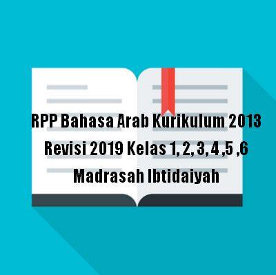 RPP Bahasa Arab Kurikulum 2013 Revisi 2019 Kelas 1, 2, 3, 4 ,5 ,6 Madrasah Ibtidaiyah