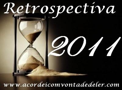 Retrospectiva 1 - O que rolou em 2011 #Janeiro
