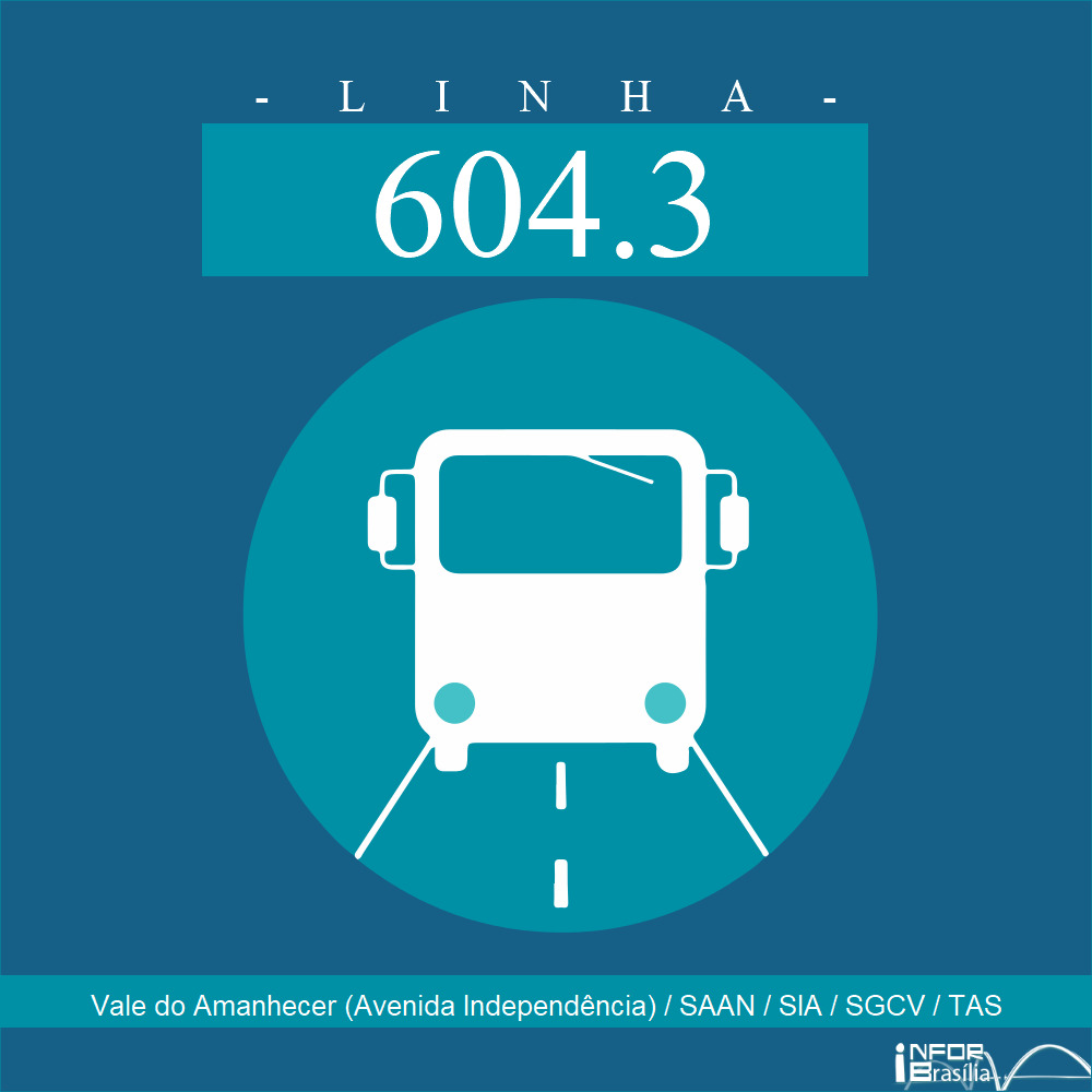 Horário de ônibus e itinerário 604.3 - Vale do Amanhecer (Avenida Independência) / SAAN / SIA / SGCV / TAS