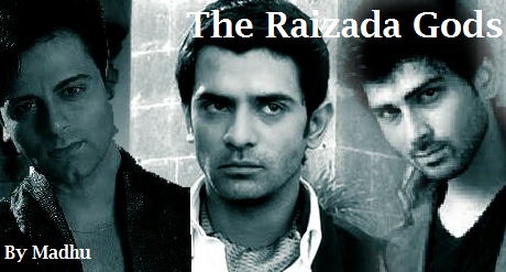 Madhu Fan Fictions: The Raizada Gods