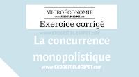 Exercice corrigé sur la concurrence monopolistique | Exercice corrigé en Microéconomie