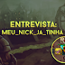 Entrevista com: Meu_Nick_Ja_Tinha
