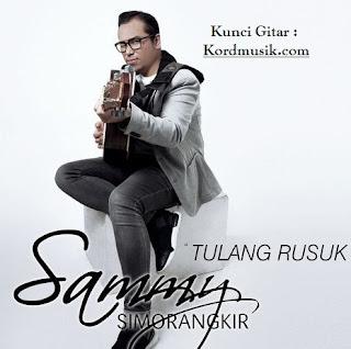 Kunci Gitar Sammy Simorangkir - Tulang Rusuk