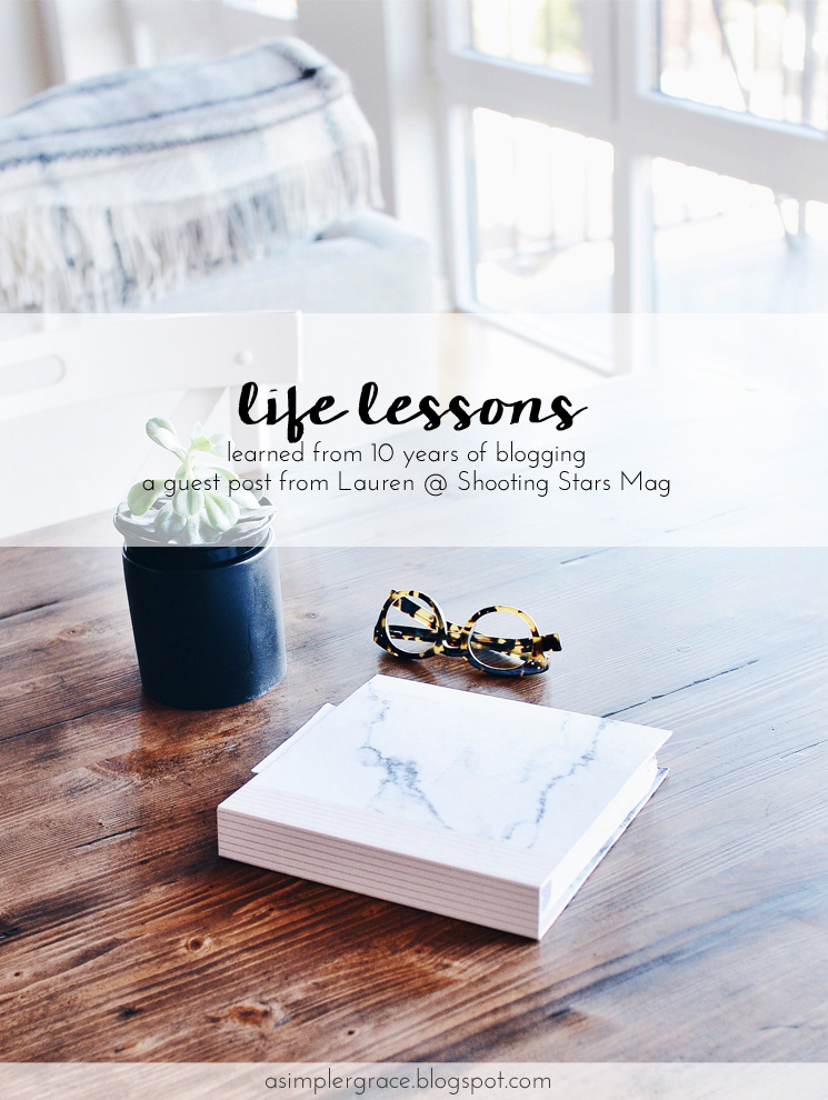 Life Lessons from 10 Years of Blogging w/ Lauren @shootingstarsmag #guestpost