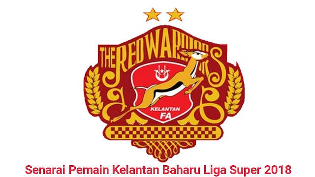 Senarai Pemain Kelantan Baharu Liga Super 2018