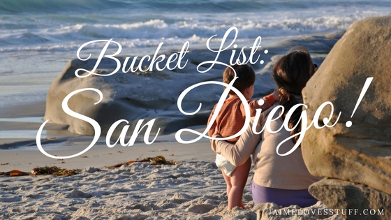 Bucket List: San Diego Family Trip