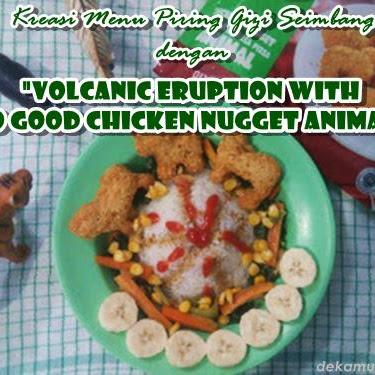 """Kreasi Menu Piring Gizi Seimbang dengan """"Volcanic Eruption With So Good Chicken Nugget Animal"""""""