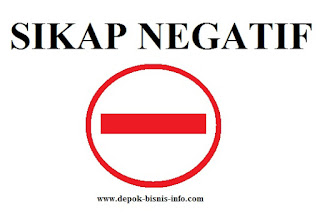 Bisnis, Sikap Negatif, Sikap Negatif Bisnis, Sikap Negatif Usaha, Cara Meredam Sikap Negatif