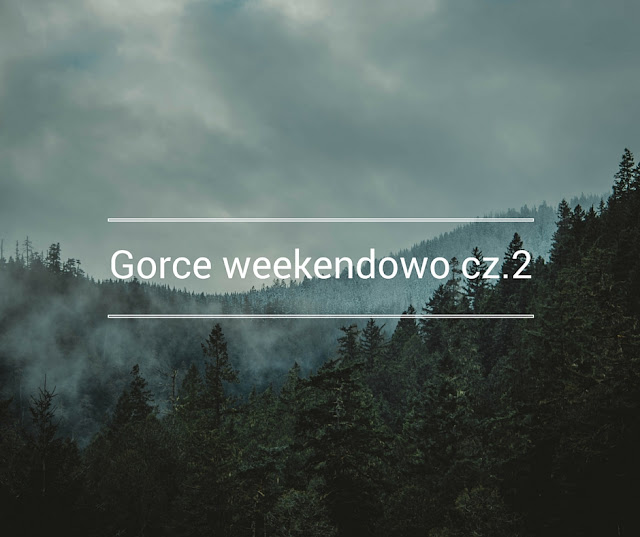 gorce weekend