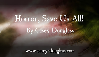 Horror, Save Us All!