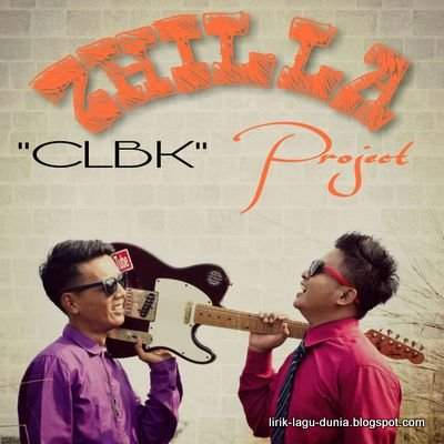 Lirik Lagu CLBK - Zhilla Project