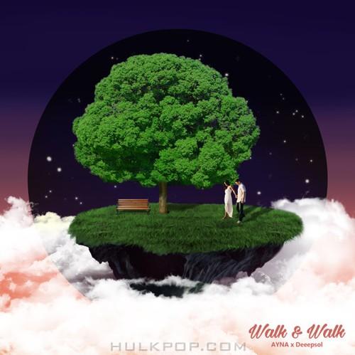 AYNA & Deeepsol – Walk & Walk (feat. LT) – Single