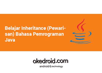 Belajar Inheritance (Pewarisan) Bahasa Pemrograman Java