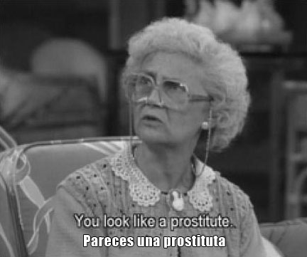 Sophia Petrillo, de la serie Las chicas de oro, dice: pareces una prostituta.