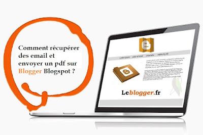 Comment récupérer des email et envoyer un pdf avec blogger ?