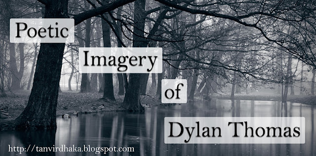 Poetic Imagery of Dylan Thomas