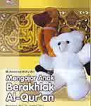 Judul Buku : MENGAJAR ANAK BERAKHLAK Al-Qur'an