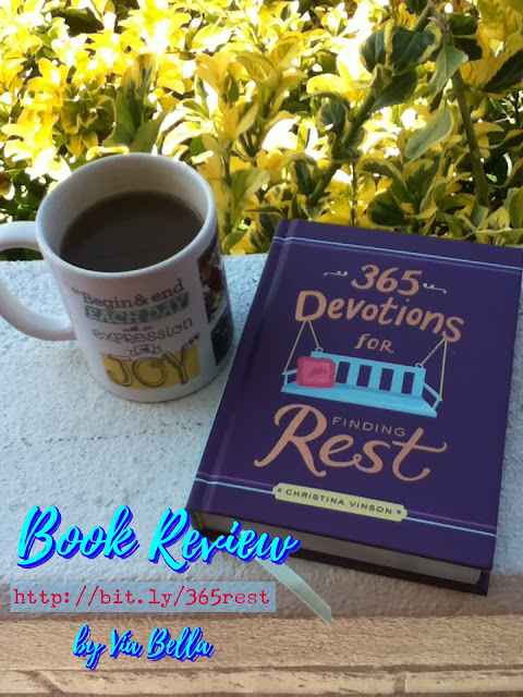 365 Devotions for Finding Rest , Book Review, Via Bella Top Reads, Christina Vinson, Book Look Bloggers, Rest, What does it mean to rest, New years resolutions