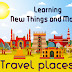 Travelling - Learning New Things and More